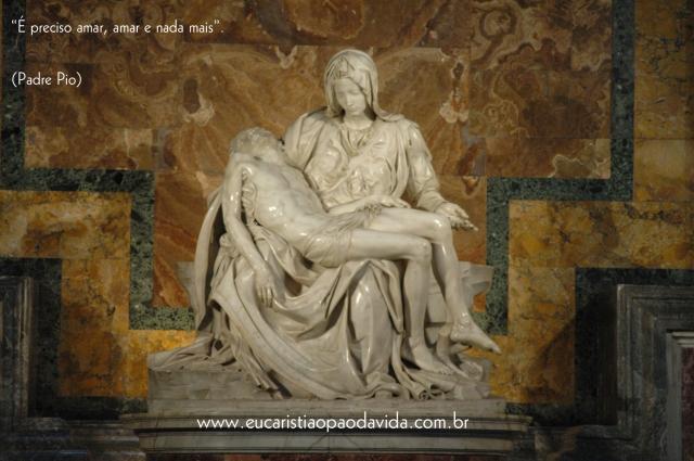 """""""É preciso amar, amar e nada mais"""".(Padre Pio)"""