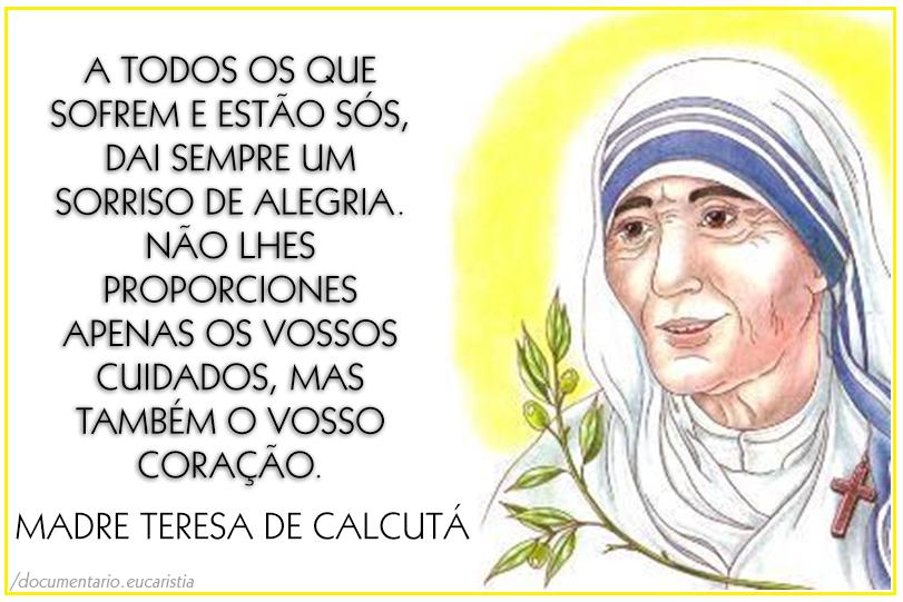 Madre Teresa De Calcutá Dai Sempre Um Sorriso Eucaristia O Pão
